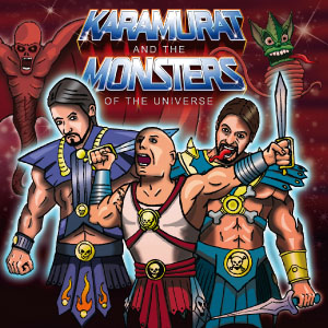 Karamurat and the Monsters of the Universe